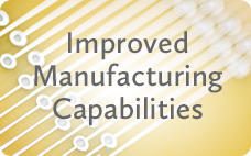 Improved Manufacturing Capabilities